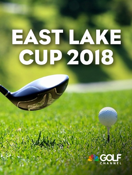 Golf Channel - East Lake Cup 2018
