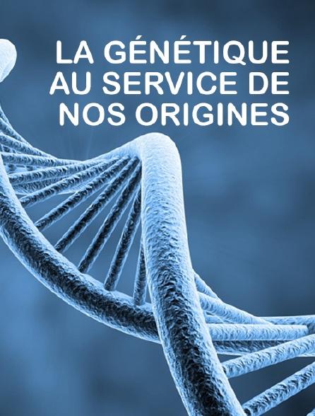 La génétique au service de nos origines
