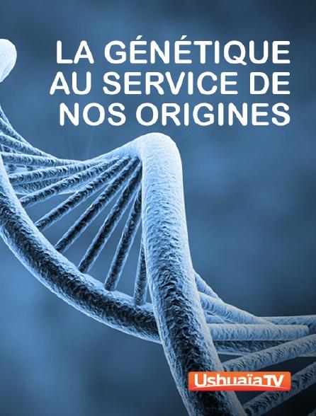 Ushuaïa TV - La génétique au service de nos origines