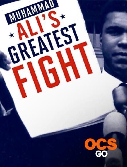 OCS Go - Muhammad Ali's Greatest Fight