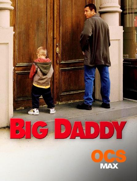 OCS Max - Big Daddy