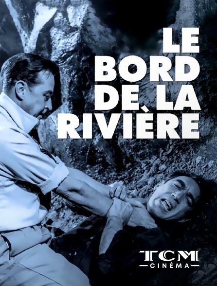TCM Cinéma - Le bord de la rivière