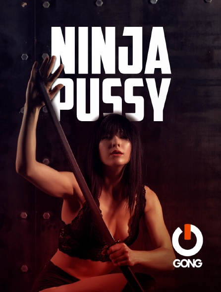 GONG - Ninja Pussy