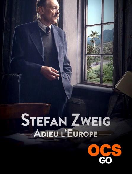 OCS Go - Stefan Zweig, adieu l'Europe