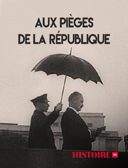 HISTOIRE TV - Aux pièges de la République