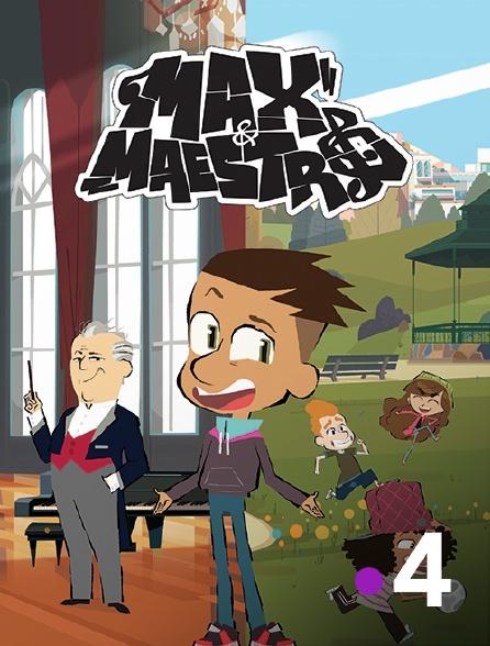 France 4 - Max & Maestro
