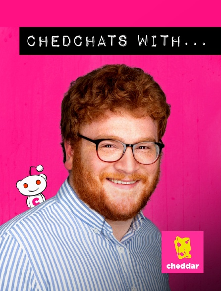 Cheddar - ChedChats with...