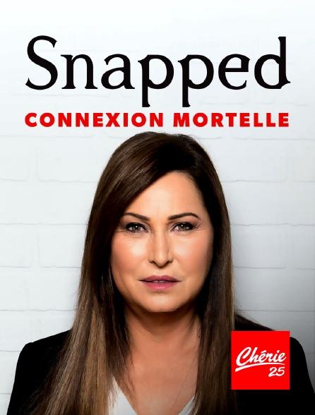 Chérie 25 - Snapped : connexion mortelle