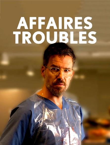 Affaires troubles