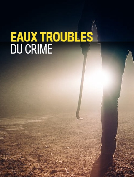 Eaux troubles du crime