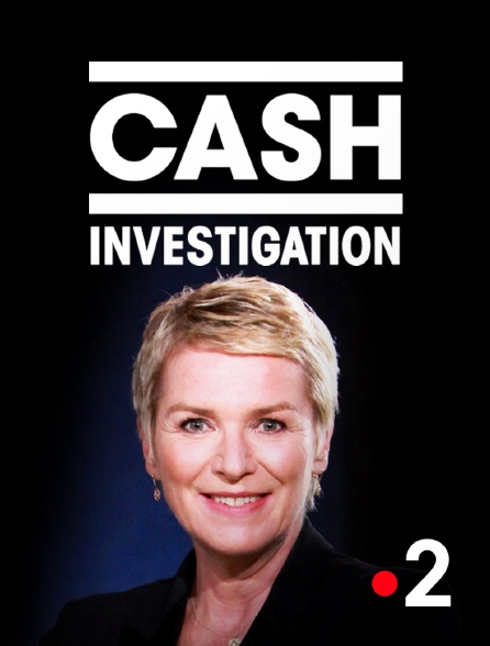 France 2 - Cash investigation