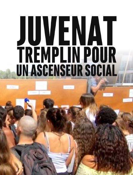 Juvenat : tremplin pour un ascenseur social