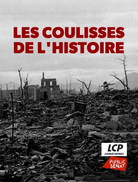 LCP Public Sénat - Les coulisses de l'histoire