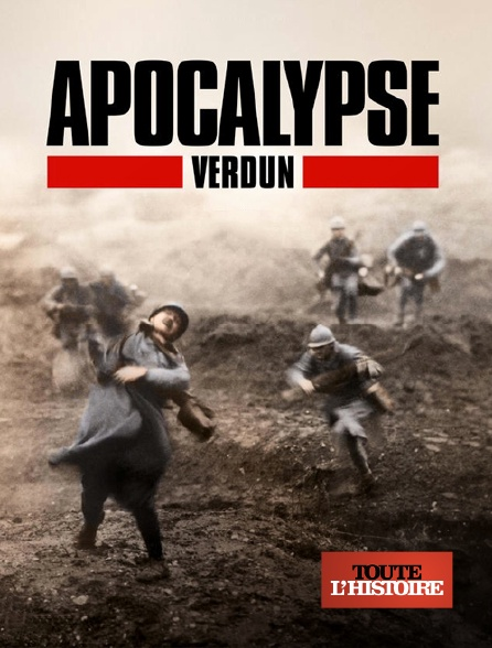 Toute l'histoire - Apocalypse Verdun