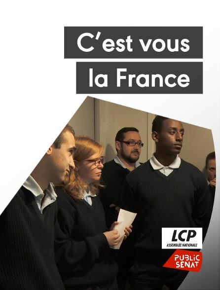 LCP Public Sénat - C'est vous la France