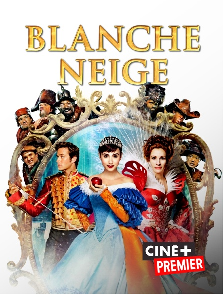 Ciné+ Premier - Blanche-Neige