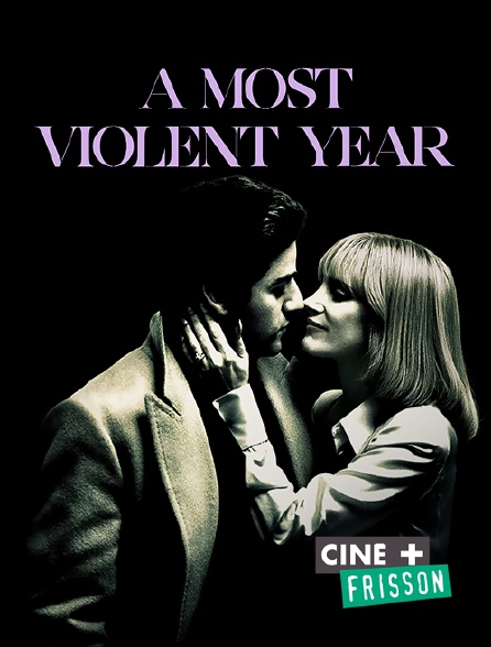 Ciné+ Frisson - A Most Violent Year