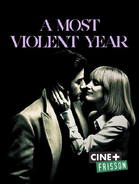 Ciné+ Frisson - A Most Violent Year