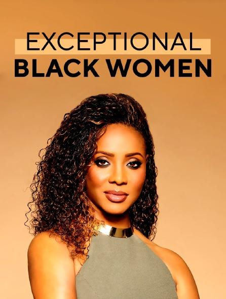 Exceptional Black Women