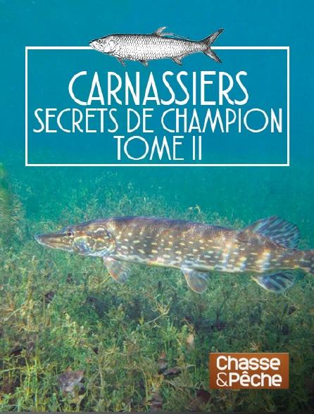 Chasse et pêche - Carnassiers, secrets de champion tome II