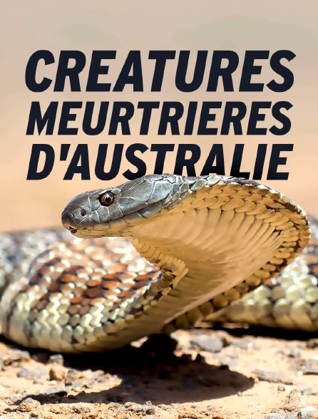Créatures meurtrières d'Australie