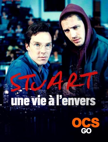 OCS Go - Stuart, une vie à l'envers