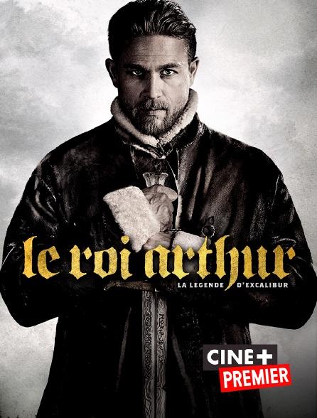 Ciné+ Premier - Le roi Arthur : la légende d'Excalibur en replay