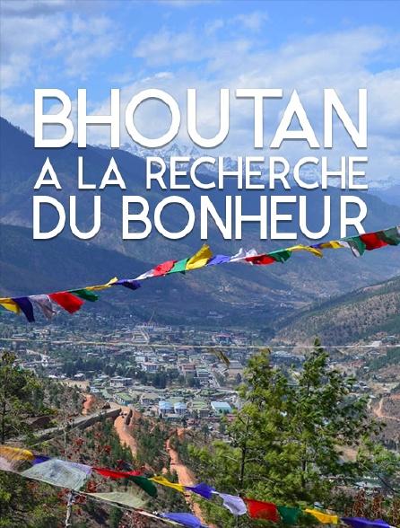 Bhoutan : à la recherche du bonheur