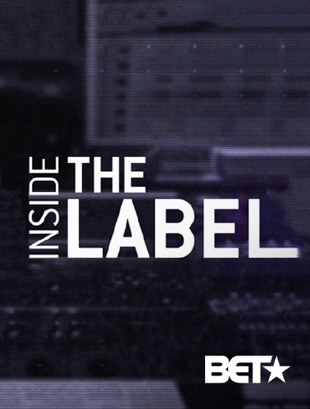 BET - Inside the Label