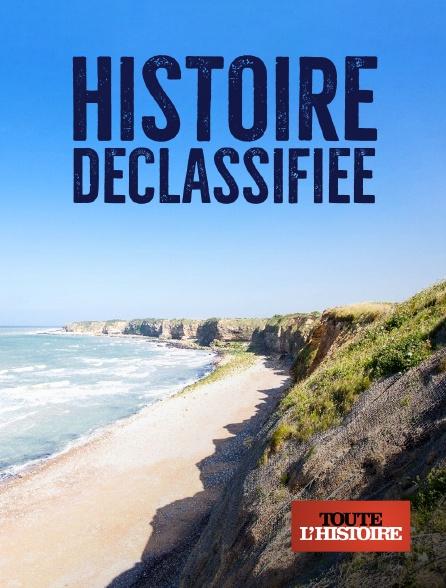 Toute l'histoire - Histoire déclassifiée