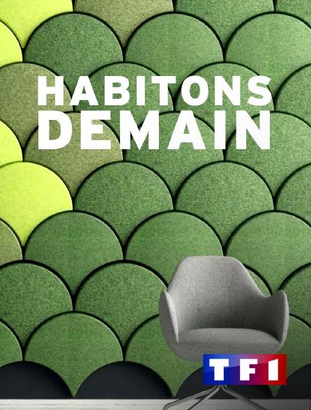 TF1 - Habitons demain
