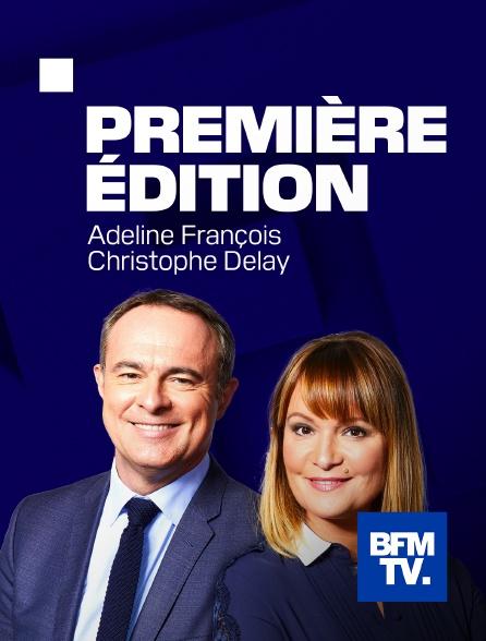 BFMTV - Première édition