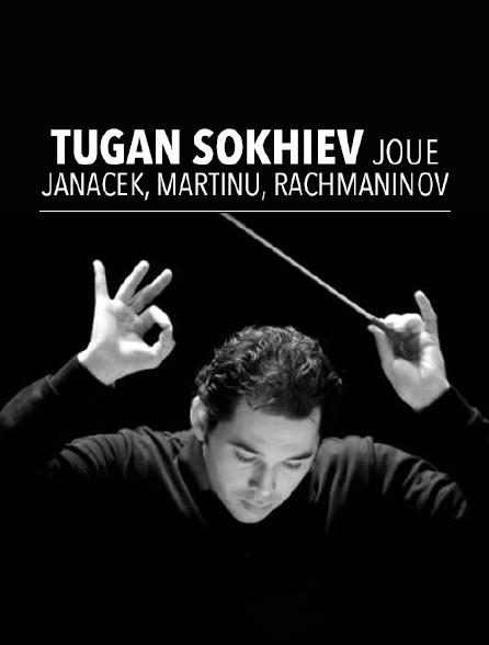 Tugan Sokhiev joue Janacek, Martinu, Rachmaninov