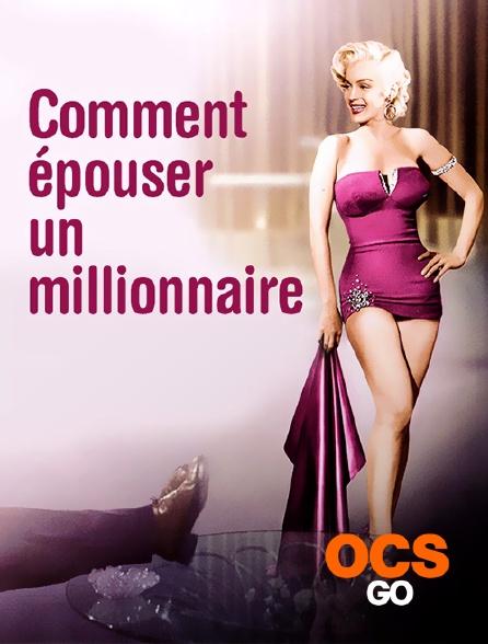 OCS Go - Comment épouser un millionnaire