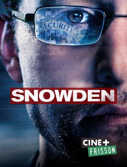 Ciné+ Frisson - Snowden en replay