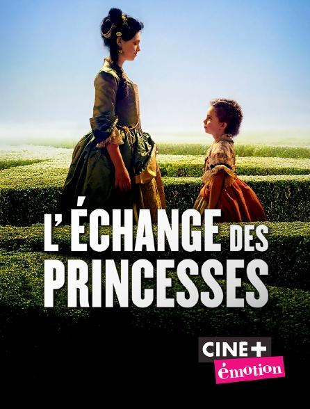 Ciné+ Emotion - L'échange des princesses