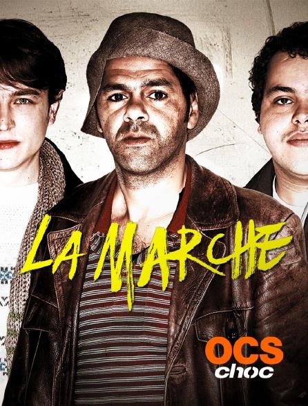 OCS Choc - La marche
