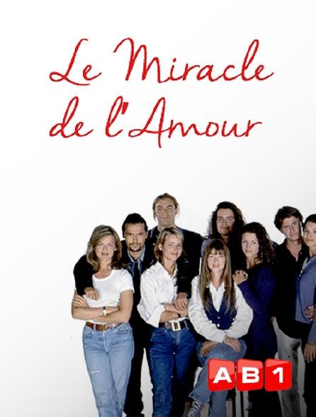 AB 1 - Le miracle de l'amour en replay