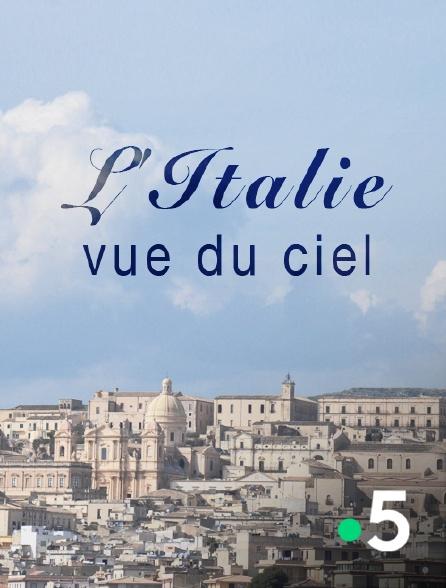 France 5 - L'Italie vue du ciel