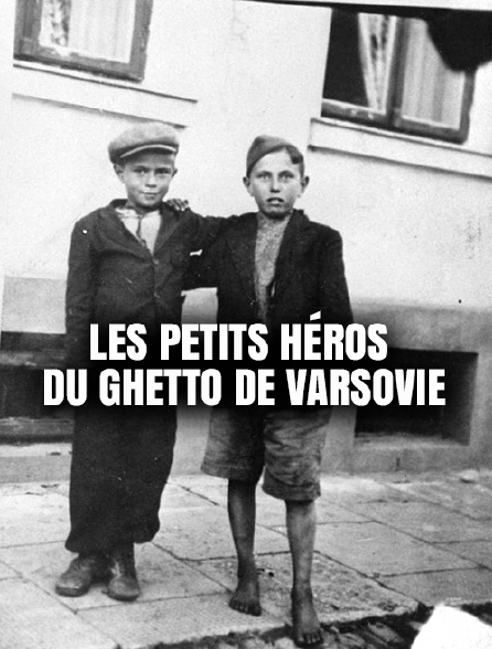 Les petits héros du ghetto de Varsovie