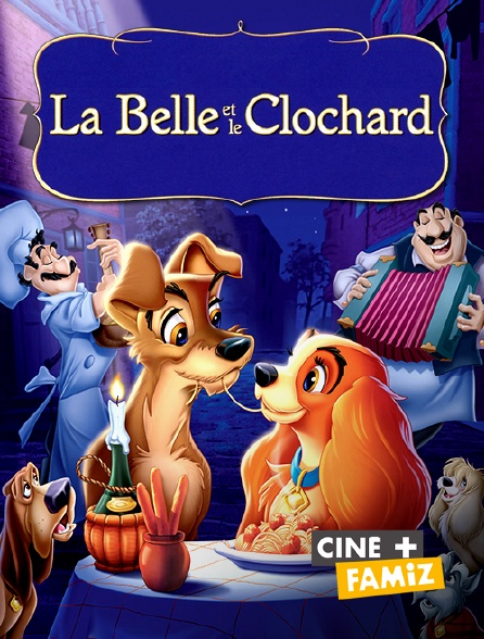 Ciné+ Famiz - La belle et le clochard