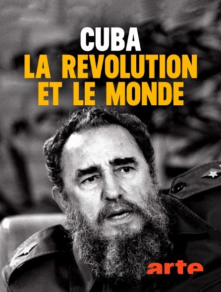 Arte - Cuba, la révolution et le monde