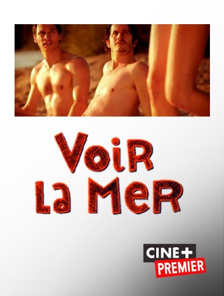 Ciné+ Premier - Voir la mer