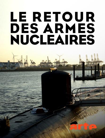 Arte - Le retour des armes nucléaires
