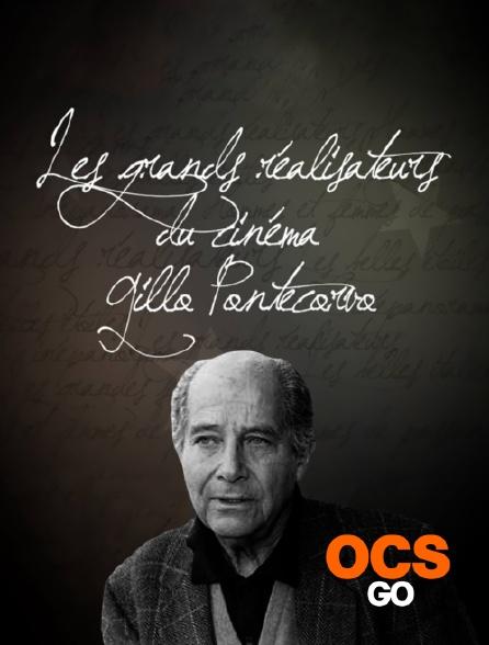 OCS Go - Les grands réalisateurs du cinéma : Gillo Pontecorvo