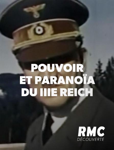 RMC Découverte - Pouvoir et paranoïa du IIIe Reich