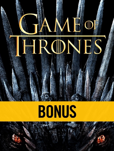 Game of Thrones saison 8 Bonus