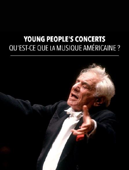 Young People's Concerts : Qu'est-ce que la musique américaine ?