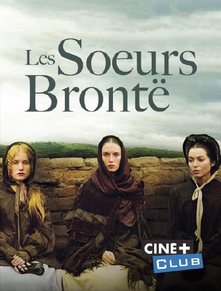 Ciné+ Club - Les soeurs Brontë