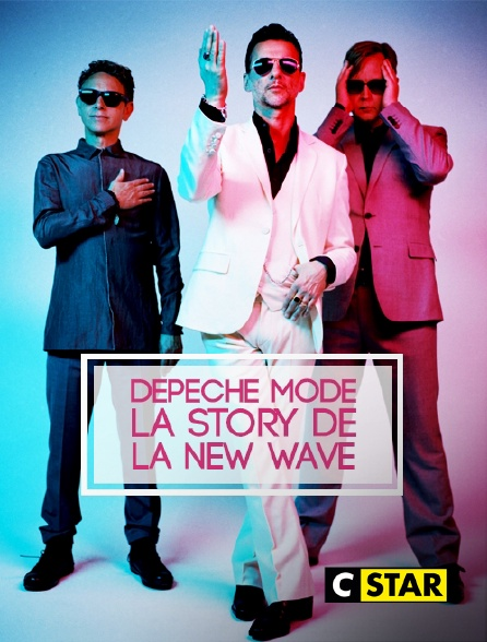 CSTAR - Depeche Mode : la story de la new wave